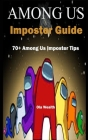 Among Us Imposter Guide: 70+ Among Us Imposter Tips Cover Image