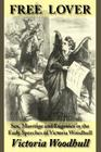 Free Lover: Sex, Marriage and Eugenics in the Early Speeches of Victoria Woodhull Cover Image