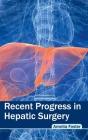 Recent Progress in Hepatic Surgery Cover Image