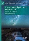 Process Metaphysics and Mutative Life: Sketches of Lived Time Cover Image