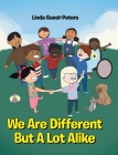 We Are Different But A Lot Alike Cover Image