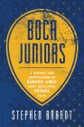 Boca Juniors: A History and Appreciation of Buenos Aires' Most Successful Futbol Team Cover Image