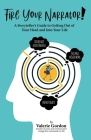 Fire Your Narrator!: A Storyteller's Guide to Getting Out of Your Head and into Your Life Cover Image