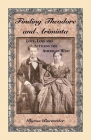 Finding Theodore and Ariminta: Love, Loss and Settling the American West Cover Image