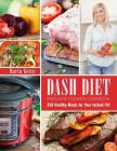 Dash Diet Pressure Cooker Cookbook: 250 Healthy Meals for Your Instant Pot Cover Image