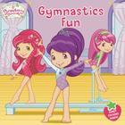 Gymnastics Fun (Strawberry Shortcake) Cover Image