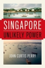 Singapore: Unlikely Power Cover Image