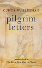 Pilgrim Letters: Instruction in the Basic Teaching of Christ Cover Image