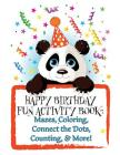 Happy Birthday! Fun Activity Book: Mazes, Coloring, Connect the Dots, Counting, & More! Cover Image