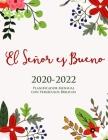 2020-2022 Planificador Mensual con Versículos Bíblicos en cada Página - El Señor es Bueno: Organizador de Calendario de Regalos para Personas Que Asis Cover Image