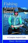 Fishing Alaska's Kenai Peninsula: A Complete Angler's Guide Cover Image