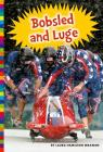 Bobsled and Luge (Winter Olympic Sports) Cover Image