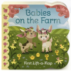 Babies on the Farm: Chunky Lift a Flap Board Book (Babies Love) Cover Image