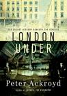 London Under: The Secret History Beneath the Streets Cover Image