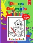 Dinos Animals Coloring Book for Kids: Dinosaurs Coloring Book Activity Book for Toddlers Ages 4-8. Page Size 8.5