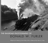 The Railroad Photography of Donald W. Furler Cover Image
