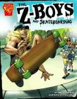 The Z-Boys and Skateboarding (Inventions and Discovery) Cover Image
