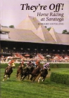 They're Off! Horse Racing Saratoga: Horse Racing at Saratoga (New York State) Cover Image