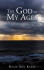 The God of My Ages: A Lifetime Experience With Christ Cover Image