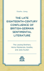 The Late Eighteenth-Century Confluence of British-German Sentimental Literature: The Lessing Brothers, Henry Mackenzie, Goethe, and Jane Austen Cover Image