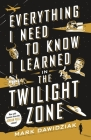 Everything I Need to Know I Learned in the Twilight Zone: A Fifth-Dimension Guide to Life Cover Image