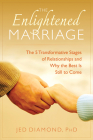 The Enlightened Marriage: The 5 Transformative Stages of Relationships and Why the Best Is Still to Come Cover Image