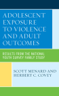 Adolescent Exposure to Violence and Adult Outcomes: Results from the National Youth Survey Family Study Cover Image