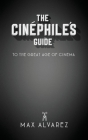 The Cinéphile's Guide to the Great Age of Cinema Cover Image