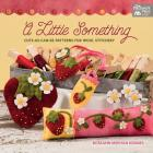 A Little Something: Cute-As-Can-Be Patterns for Wool Stitchery Cover Image