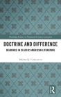 Doctrine and Difference: Readings in Classic American Literature (Routledge Studies in Nineteenth Century Literature #2) Cover Image