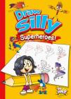 Draw Silly Superheroes! Cover Image