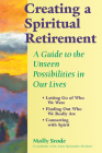 Creating a Spiritual Retirement: A Guide to the Unseen Possibilities in Our Lives Cover Image