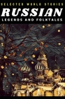 Selected Russian Legends and Folktales (Illustrated) Cover Image