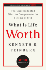 What Is Life Worth?: The Unprecedented Effort to Compensate the Victims of 9/11 Cover Image