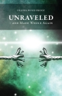 Unraveled - And Made Whole Again Cover Image