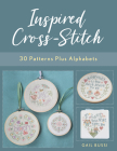 Inspired Cross-Stitch: 30 Patterns Plus Alphabets Cover Image