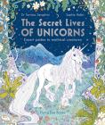 The Secret Lives of Unicorns (The Secret Lives Series) Cover Image