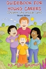 Guidebook for Young Carers: children who provide care (Second Edition) Cover Image