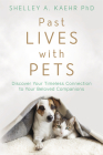 Past Lives with Pets: Discover Your Timeless Connection to Your Beloved Companions Cover Image
