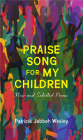 Praise Song for My Children: New and Selected Poems Cover Image