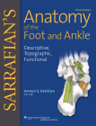 Sarrafian's Anatomy of the Foot and Ankle: Descriptive, Topographic, Functional Cover Image
