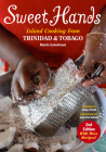 Sweet Hands: Island Cooking from Trinidad and Tobago Cover Image