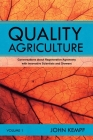 Quality Agriculture: Conversations about Regenerative Agronomy with Innovative Scientists and Growers Cover Image
