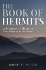 The Book of Hermits: A History of Hermits from Antiquity to the Present Cover Image