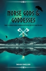 Norse Gods and Goddesses: Guide to Understanding Scandinavian Deities and the Viking Religion Cover Image