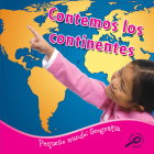 Contemos Los Continentes: Counting the Continents (Pequeno Mundo: Geografia) Cover Image