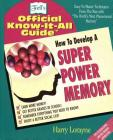 How to Develop a Super Power Memory: Fell's Offical Know-It-All Guide (Fell's Official Know-It-All Guides) Cover Image