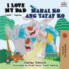 I Love My Dad Mahal Ko ang Tatay Ko: English Tagalog (English Tagalog Bilingual Collcetion) Cover Image