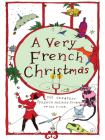 A Very French Christmas: The Greatest French Holiday Stories of All Time (Very Christmas #2) Cover Image