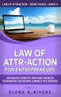 Law of Attr-Action for Entrepreneurs: Advanced Identity Shifting Secrets to Manifest the Income and Impact You Deserve Cover Image